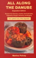 All Along the Danube: Recipes from Germany, Austria, Czechoslovakia, Yugoslavia, Hungary, Romania and Bulgaria (Paperback)