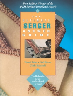 The Ultimate Serger Answer Guide (Paperback)