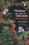 Monkeys Are Made Of Chocolate: Exotic And Unseen Costa Rica (Paperback)