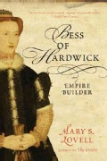 Bess of Hardwick: Empire Builder (Paperback)