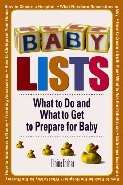 Baby Lists: What to Do and What to Get to Prepare for Baby (Paperback)