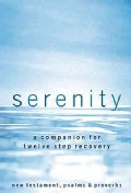 Serenity: A Companion for Twelve Step Recovery (Paperback)