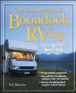 The Complete Book of Boondock Rving: Camping Off the Beaten Path (Paperback)