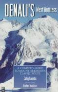 Denali's West Buttress: A Climber's Guide to Mount McKinley's Classic Route (Paperback)