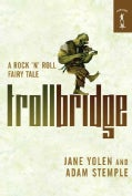 Troll Bridge: A Rock 'n' Roll Fairy Tale (Paperback)