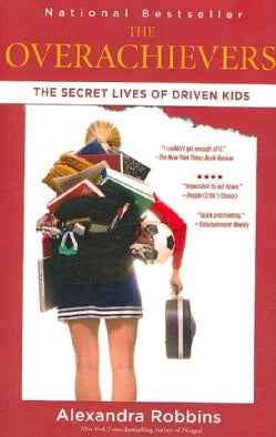 The Overachievers: The Secret Lives of Driven Kids (Paperback)
