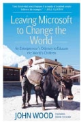 Leaving Microsoft to Change the World: An Entrepreneur's Odyssey to Educate the World's Children (Paperback)