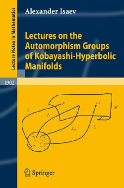 Leture on the Automorphism Groups of Kobayashi-Hyperbolic Manifolds (Paperback)