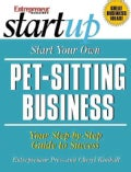 Start Your Own Pet-Sitting Business: Doggie Day Care, Grooming, Walking (Paperback)