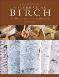 Celebrating Birch: The Lore and Craft of an Ancient Tree (Paperback)