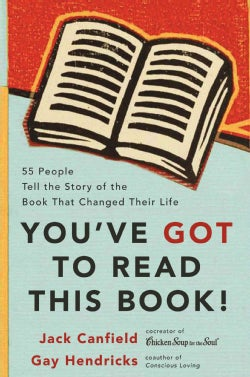You've Got to Read This Book!: 55 People Tell the Story of the Book That Changed Their Life (Paperback)