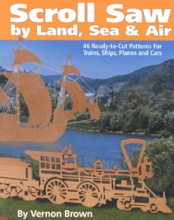 Scroll Saw by Land, Sea, and Air (Paperback)