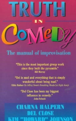 Truth in Comedy: The Manual of Improvisation (Paperback)