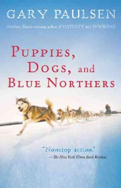 Puppies, Dogs, and Blue Northers: Reflections on Being Raised by a Pack of Sled Dogs (Paperback)