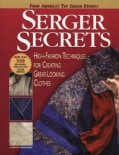 Serger Secrets: High-fashion Techniques for Creating Great-looking Clothes (Paperback)