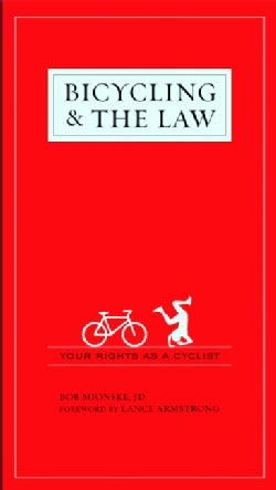 Bicycling & the Law: Your Rights As a Cyclist (Paperback)