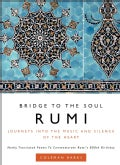 Rumi: Bridge to the Soul: Journeys into the Music and Silence of the Heart (Hardcover)
