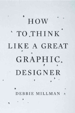 How to Think Like a Great Graphic Designer (Paperback)