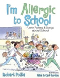 I'm Allergic to School!: Funny Poems and Songs About School (Hardcover)
