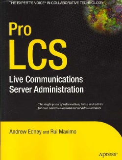 Pro LCS: Live Communications Server Administration (Paperback)