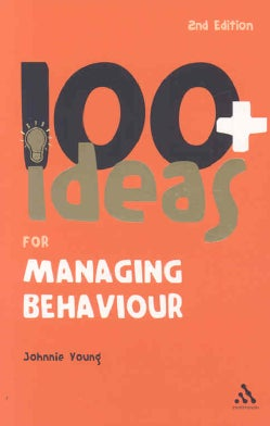 100+ Ideas for Managing Behaviour (Paperback)