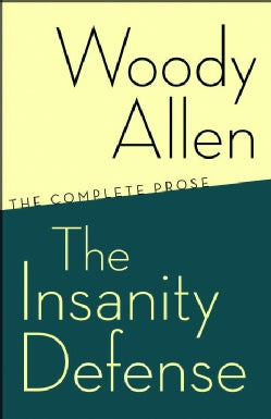 The Insanity Defense: The Complete Prose (Paperback)