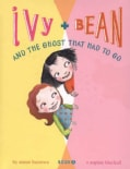 Ivy + Bean and the Ghost That Had to Go (Paperback)