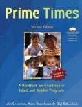 Prime Times: A Handbook for Excellence in Infant and Toddler Care