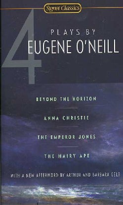 Four Plays by Eugene O'Neill: Beyond the Horizion, The Emperor Jones, Anna Christie, The Hairy Ape (Paperback)