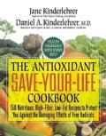 Antioxidant Save-your-life Cookbook: 150 Nutritious and Delicious Recipes (Paperback)
