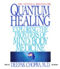 Quantum Healing: Exploring the Frontiers of Mind/Body Medicine (CD-Audio)