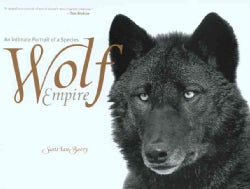 Wolf Empire: An Intimate Portrait of a Species (Hardcover)