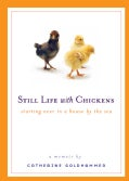 Still Life With Chickens: Starting over in a House by the Sea (Paperback)