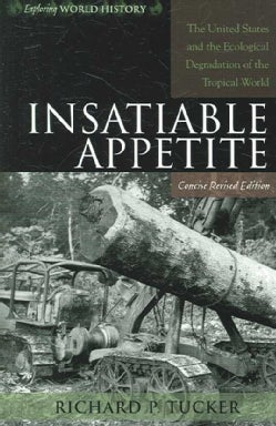 Insatiable Appetite: The United States and the Ecological Degradation of the Tropical World (Paperback)