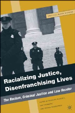 Racializing Justice, Disenfranchising Lives: The Racism, Criminal Justice and Law Reader (Paperback)