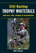 Still-Hunting for Trophy Whitetails (Paperback)