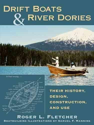 Drift Boats and River Dories: Their History, Design, Construction, and Use (Hardcover)