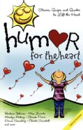 Humor for the Heart: Stories, Quips, And Quotes to Lift the Heart (Paperback)