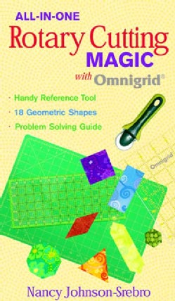 All-in-one Rotary Cutting Magic With Omnigrid: Handy Reference Tool, 18 Geometric Shapes, Problem Solving Guide (Paperback)