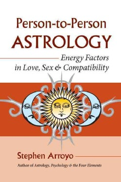 Person-to-Person Astrology: Energy Factors in Love, Sex & Compatability (Paperback)