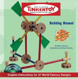 The Classic Tinkertoy Construction Set: Building Manual