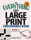 The Everything Easy Large-Print Crosswords Book: Bigger and Easier Than Ever (Paperback)