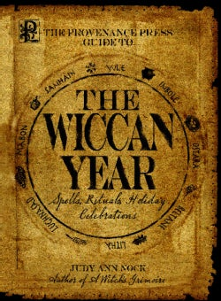 Provenance Press's Guide to the Wiccan Year: A Year Round Guide to Spells, Rituals, and Holiday Celebrations (Paperback)