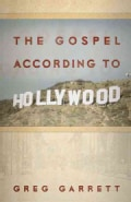 The Gospel According to Hollywood (Paperback)