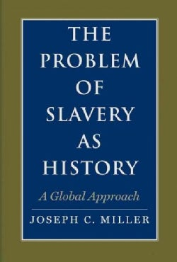 The Problem of Slavery As History: A Global Approach (Paperback)