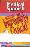 Medical Spanish Made Incredibly Quick! (Paperback)