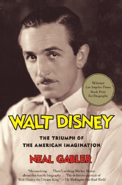 Walt Disney: The Triumph of the American Imagination (Paperback)