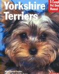 Yorkshire Terriers: Everything About Purchase, Grooming, Health, Nutrition, Care, and Training (Paperback)