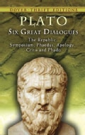 Six Great Dialogues: Apology, Crito, Phaedo, Phaedrus, Symposium, the Republic (Paperback)