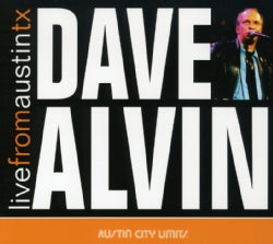 Dave Alvin - Dave Alvin: Live from Austin, Texas